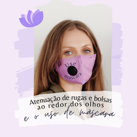 Atenuação de Rugas e Bolsas ao Redor dos Olhos e Uso de Máscara