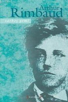 Sarhoş Gemi - Arthur Rimbaud