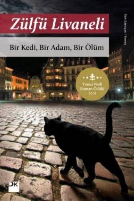 Bir Kedi Bir Adam Bir Ölüm - Zülfü Livaneli