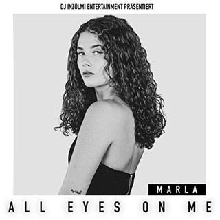MARLA - ALL EYES ON ME