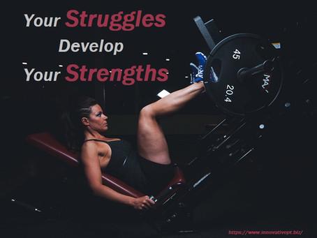 Struggles Or Strengths...