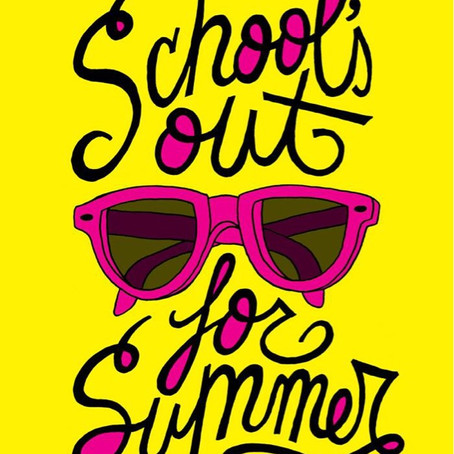 SCHOOL'S OUT FOR THE SUMMER!! 💃🏽