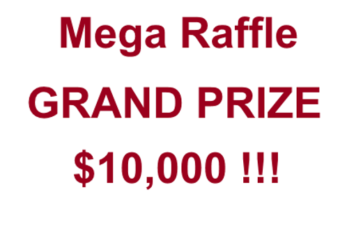 $10,000 Mega Raffle - Single winner!!!