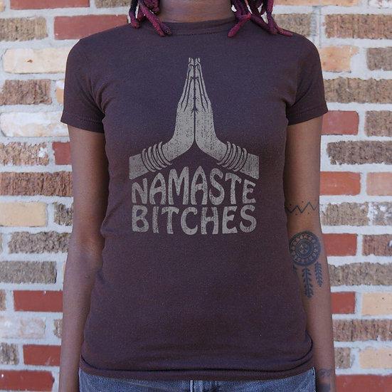 Namaste Bitches Yoga T-Shirt (Ladies)