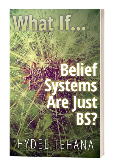 What If…Belief Systems Are Just BS?