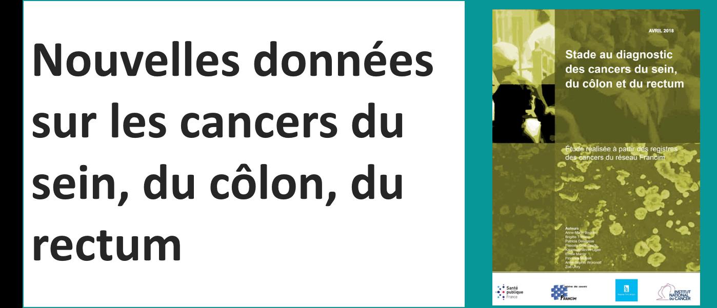 Nouvelles données sur les cancers du sein, du côlon, du rectum : à ...