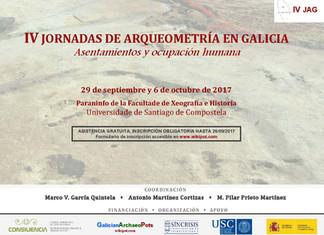IV Jornadas de Arqueometría en Galicia (29 septiembre - 6 octubre de 2017, Santiago de Compostela)