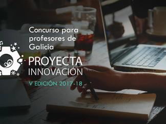 Concurso para profesores de Galicia. Proyecta Innovación. V edición 2017-18