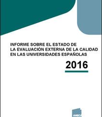 Informe sobre el estado de la evaluación externa de la calidad en las universidades españolas 2016