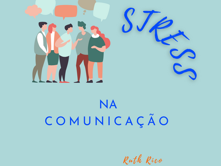 STRESS NA COMUNICAÇÃO