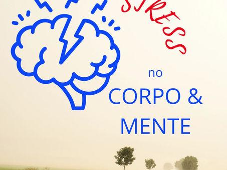 STRESS NO CORPO & MENTE