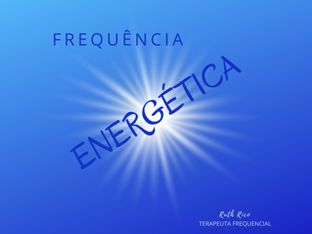 FREQUÊNCIAS ENERGÉTICAS