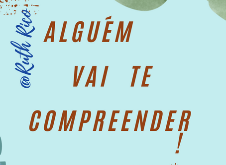ALGUÉM VAI TE COMPREENDER