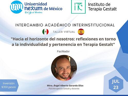 """Taller Virtual """"Hacia el nuevo horizonte del nosotros Mtro. Angel Gerardo"""""""