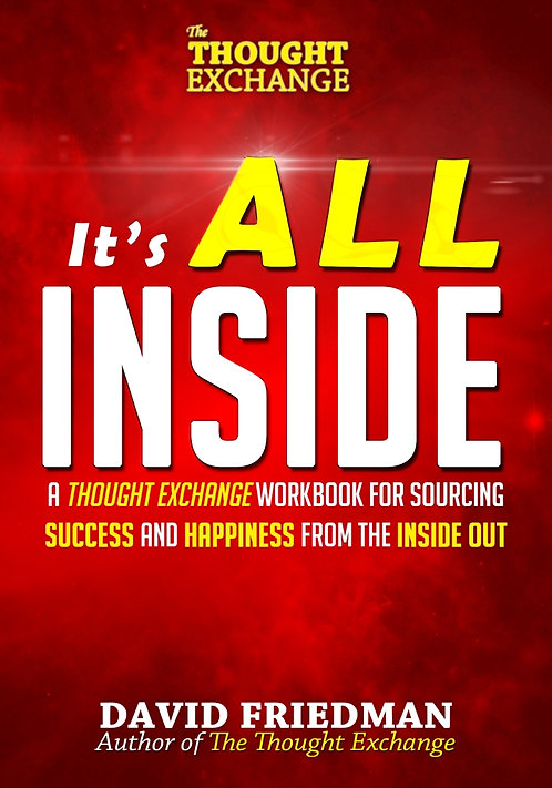 It's All Inside: A Thought Exchange Workbook for Sourcing Success and Happiness