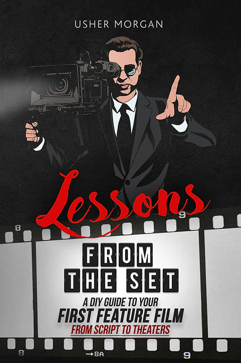 Lessons from the Set: A DIY Guide to Your First Feature Film