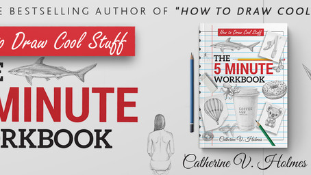 """Interview with Catherine V. Holmes, Author / Illustrator of the """"How to Draw Cool Stuff"""" series"""