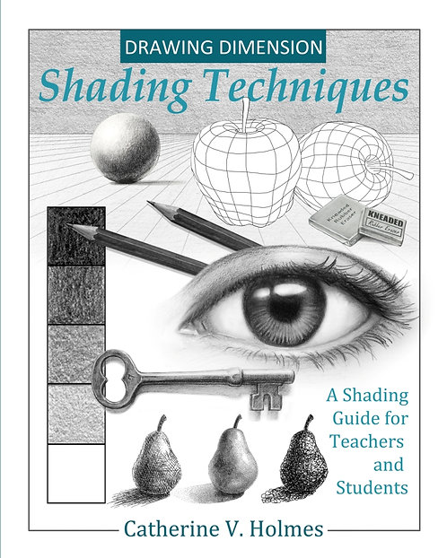 Drawing Dimension - Shading Techniques: A Shading Guide for Teachers and Student