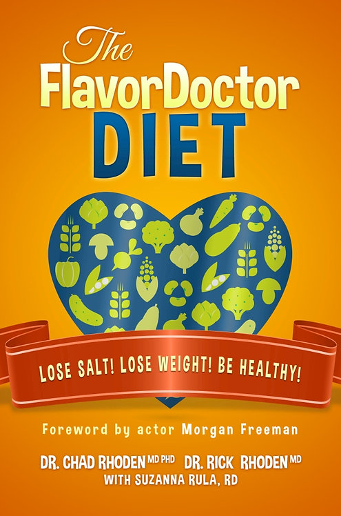 The FlavorDoctor Diet: Lose Salt! Lose Weight! Be Healthy