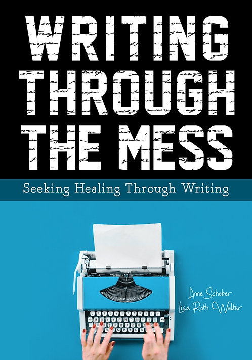 Writing Through the Mess: Seeking Healing Through Writing