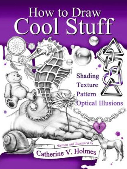 How to Draw Cool Stuff: Shading, Textures and Optical Illusions