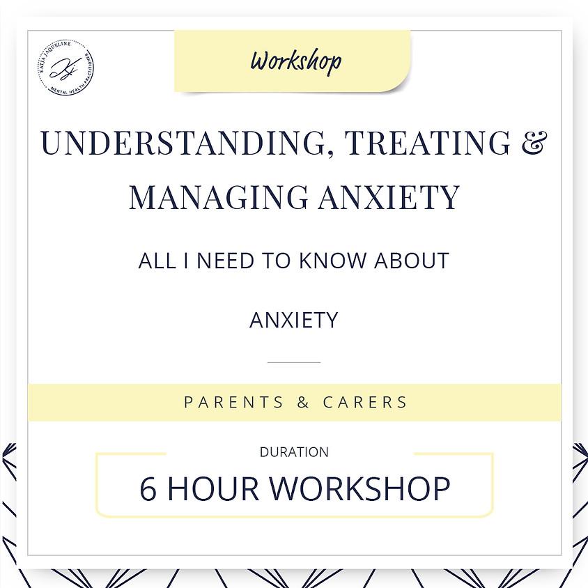 Understanding, treating & managing anxiety