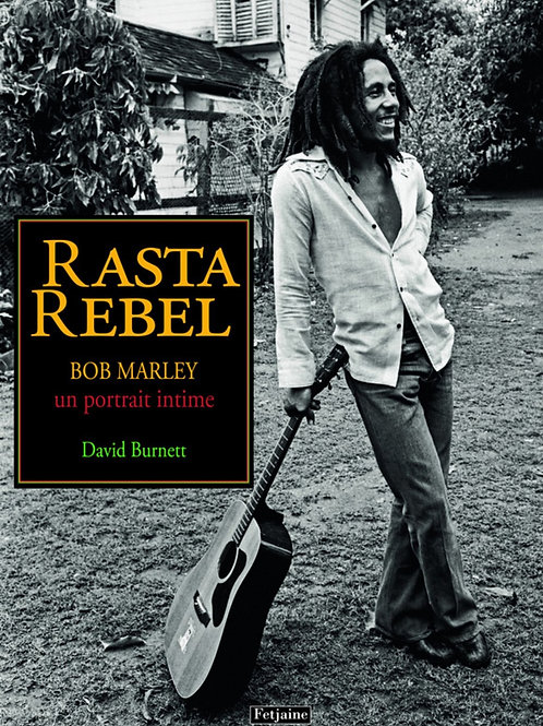 "Livre Rasta Rebel ""Bob Marley"" un Portrait intime"