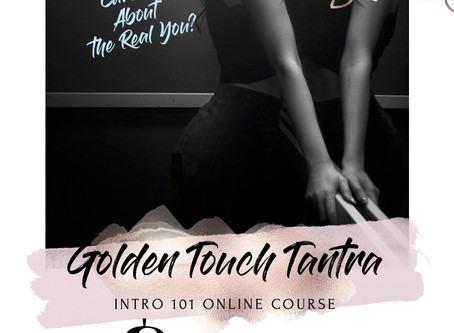 Golden Touch Tantra Intro 101 Course!