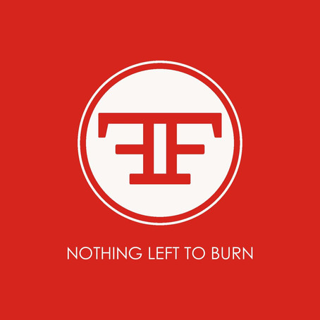 """First and Forever release new single """"Nothing Left To Burn!"""""""