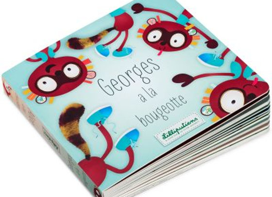 Livre Georges à la bougeotte - LILLIPUTIENS