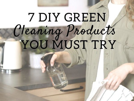 7 DIY Green Cleaning Products You Must Try: Natural, Eco-friendly and Zero-Waste
