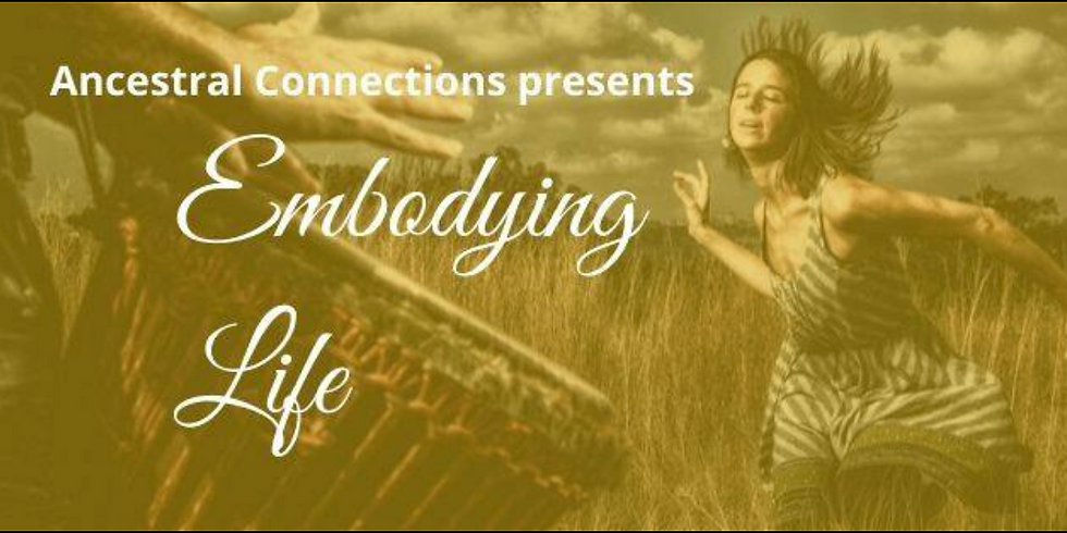 Ancestral Connections: Embodying Life