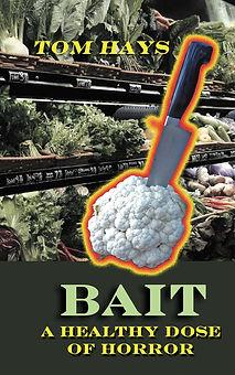 BAIT: A Healthy Dose of Horror.  A fiction noir novella by Tom Hays