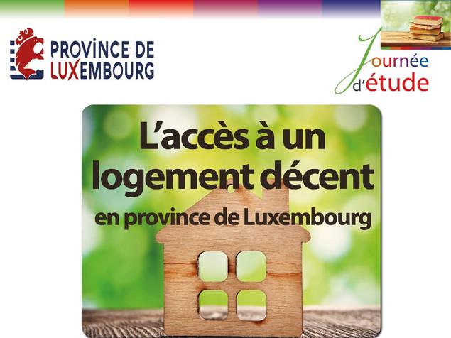 """Journée d'étude : """"l'accès à un logement décent en Province de Luxembourg""""."""