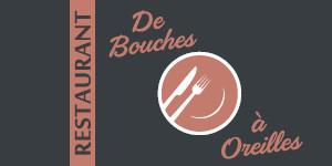 RESTAURANT DE BOUCHES A OREILLES