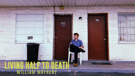William Matheny - Living Half to Death