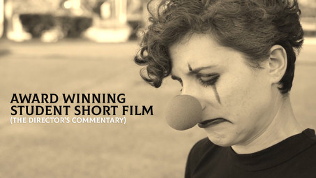 Award Winning Student Film: The Director's Commentary