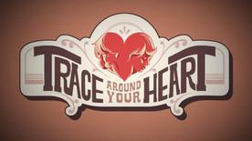 Trace Around Your Heart 1080.jpg