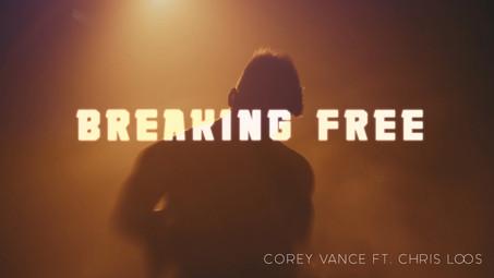 Corey Vance ft. Chris Loos - Breaking Free