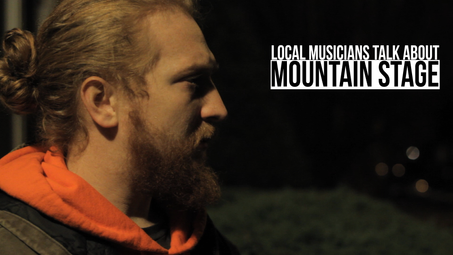 Local Musicians Talk About Mountain Stage