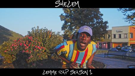 "Shelem - ""LemmeRap"" Series"