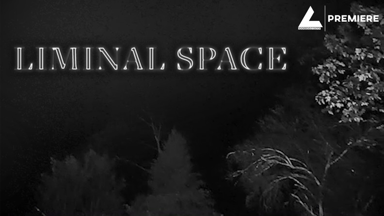 Liminal Spaces Premiere Thumbnail.jpg