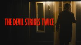 The Devil Strikes Twice.png