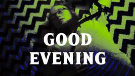 Good Evening Thumb.jpg