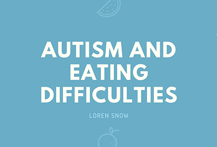 Autism and eating difficulties Title Page Slide