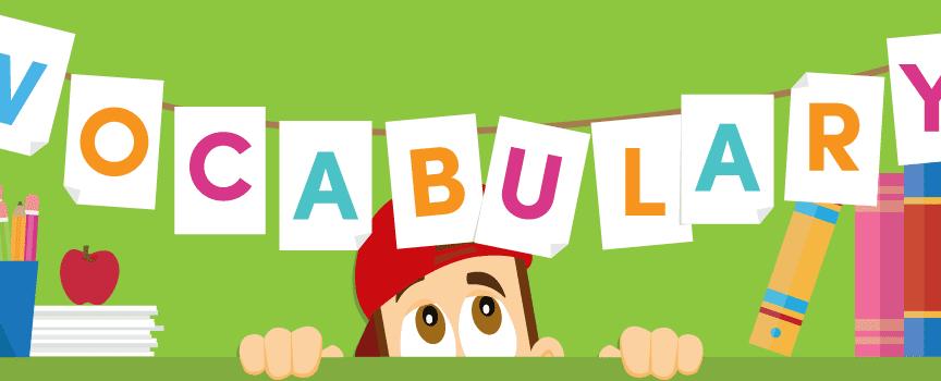 VOCABULARY; BUILD IT