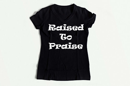 Raised to Praise tee