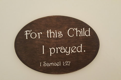 Custom nursery wood sign: For this child I prayed