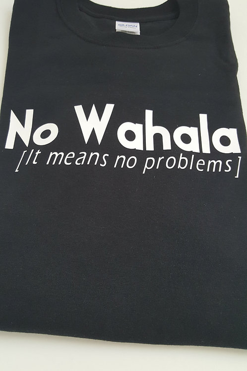 No Wahala (No Problems) Tee Shirt
