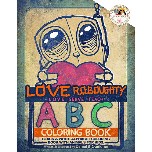 ABC book with Love Roboughty Coloring Book: Spreading LOVE and learning the ABC'
